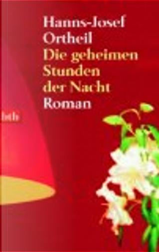 Die geheimen Stunden der Nacht by Hanns-Josef Ortheil
