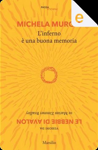 L'inferno è una buona memoria by Michela Murgia