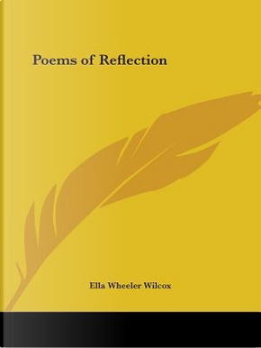 Poems of Reflection 1905 by Ella Wheeler Wilcox