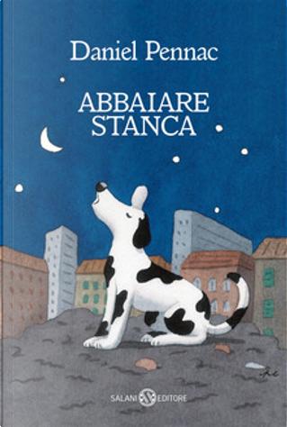 Abbaiare stanca by Daniel Pennac