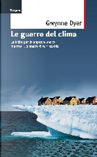 Le guerre del clima by Gwynne Dyer