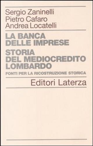 La banca delle imprese by Pietro Cafaro, Andrea Locatelli, Sergio Zaninelli