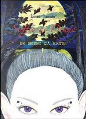 Soffio di drago. Un destino già scritto by Lorella Lintozzi