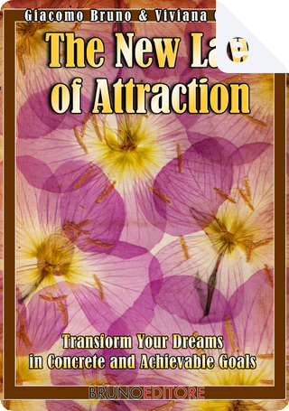The New Law of Attraction by Giacomo Bruno, Viviana Grunert