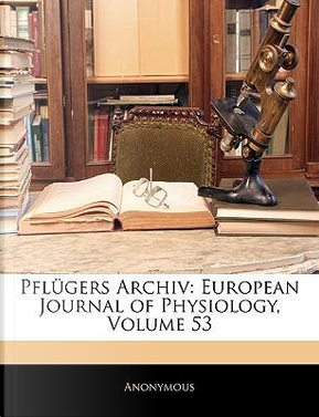Pflügers Archiv by ANONYMOUS