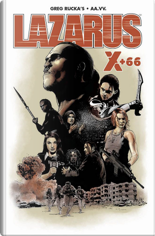 Lazarus X+66 by Aaron Duran, Eric Trautmann, Greg Rucka, Neal Bailey