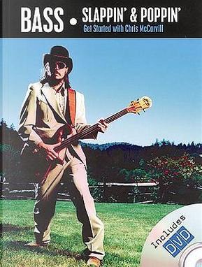Bass Slappin' & Poppin' by Chris Mccarvill