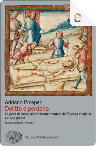 Delitto e perdono by Adriano Prosperi