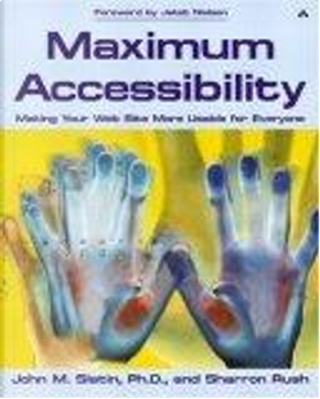 Maximum Accessibility by John M. Slatin, Sharron Rush