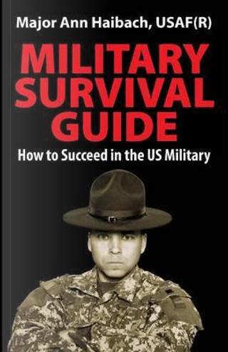 Military Survival Guide by Major Ann Haibach