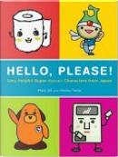 Hello, Please! Very Helpful Super Kawaii Characters from Japan by Hiroko Yoda, Matt Alt