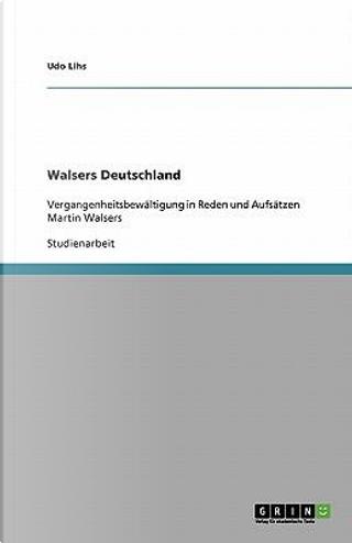 Walsers Deutschland by Udo Lihs