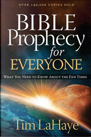 Bible Prophecy for Everyone by Tim F. LaHaye