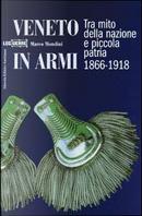Veneto in armi by Marco Mondini