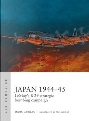 Japan 1944–45 by Mark Lardas