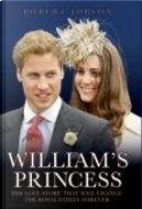 William's Princess by Robert Jobson