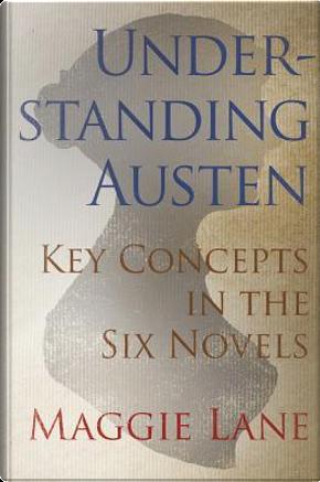 Understanding Austen by Maggie Lane