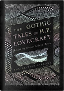 The Gothic Stories of H. P. Lovecraft by H. P. Lovecraft