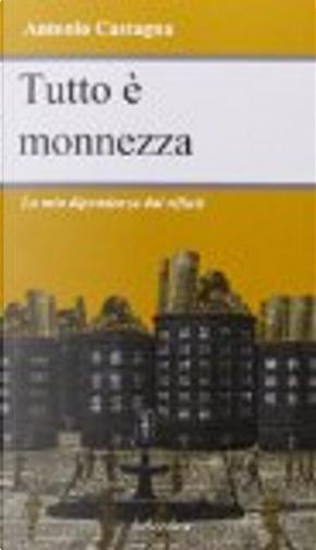 Tutto è monnezza. Dipendenza dal rifiuto by Antonio Castagna