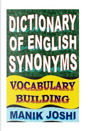 Dictionary of English Synonyms by Manik Joshi