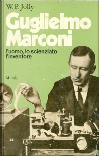 Guglielmo Marconi by W.P. Jolly