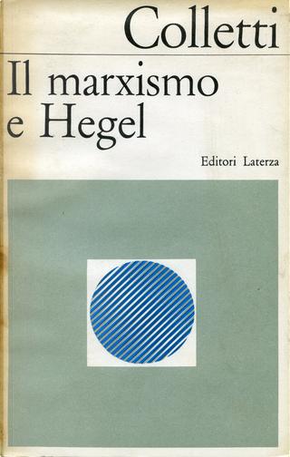 Il marxismo e Hegel by Lucio Colletti