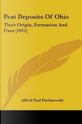 Peat Deposits of Ohio by Alfred Paul Dachnowski