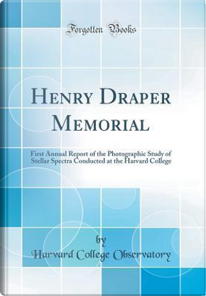 Henry Draper Memorial by Harvard College Observatory