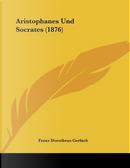 Aristophanes Und Socrates (1876) by Franz Dorotheus Gerlach