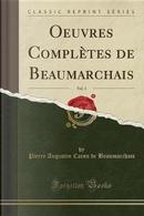 Oeuvres Complètes de Beaumarchais, Vol. 3 (Classic Reprint) by Pierre Augustin Caron de Beaumarchais