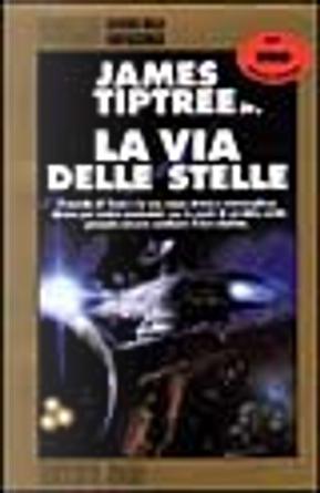 La via delle stelle by James Tiptree Jr.