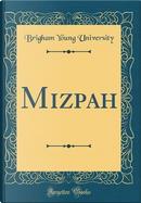 Mizpah (Classic Reprint) by Brigham Young University