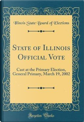 State of Illinois Official Vote by Illinois State Board of Elections