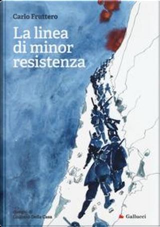 La linea di minor resistenza by Carlo Fruttero