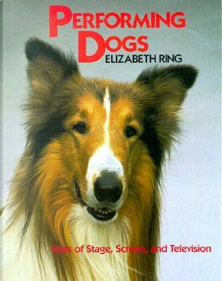 Performing Dogs by Elizabeth Ring