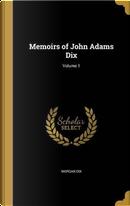 MEMOIRS OF JOHN ADAMS DIX V01 by Morgan Dix