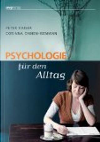 Psychologie für den Alltag by Peter Kaiser, Corinna Onnen-Isemann