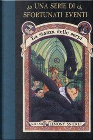 La stanza delle serpi. Una serie di sfortunati eventi by Lemony Snicket