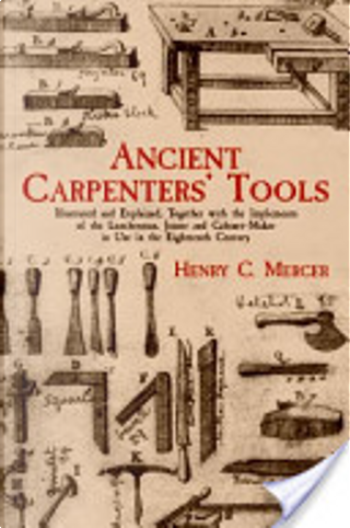 Ancient Carpenter's Tools by Henry Chapman Mercer