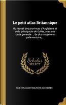 Le Petit Atlas Britannique by Multiple Contributors