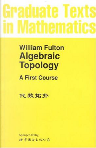 Algebraic topology by William Fulton