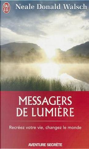Messagers de lumière by Neale-Donald Walsch