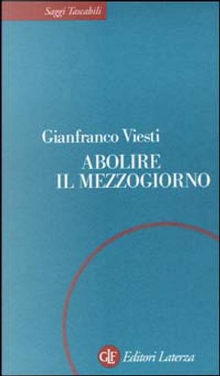 Abolire il Mezzogiorno by Gianfranco Viesti