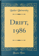 Drift, 1986 (Classic Reprint) by Butler University