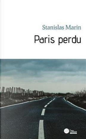 Paris perdu by Stanislas Marin