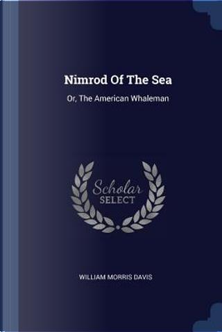 Nimrod of the Sea by William Morris Davis