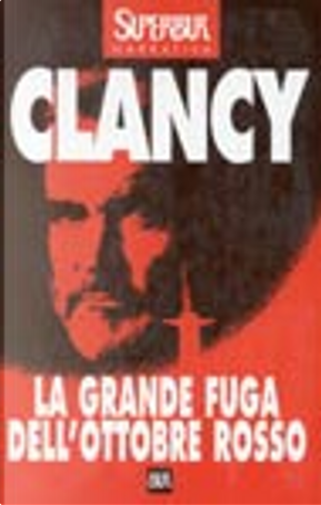 La grande fuga dell'Ottobre Rosso by Tom Clancy