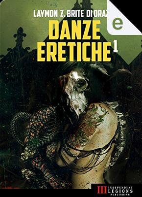 Danze eretiche - Vol. 1 by Paolo Di Orazio, Poppy Z. Brite, Richard Laymon