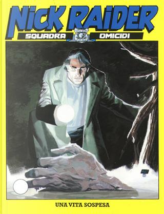 Nick Raider n. 168 by Giancarlo Caracuzzo, Stefano Piani