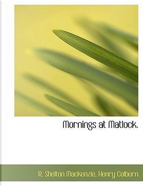 Mornings at Matlock by Henry Colburn